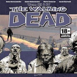 The Walking Dead. Tom 3 i 4 - Audiobook (Książka audio MP3) do pobrania w całości w archiwum ZIP