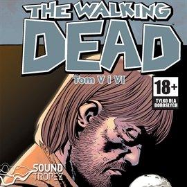 The Walking Dead Tom. 5 i 6 - Audiobook (Książka audio MP3) do pobrania w całości w archiwum ZIP