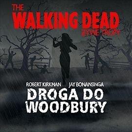The Walking Dead. Droga do Woodbury - Audiobook (Książka audio MP3) do pobrania w całości w archiwum ZIP
