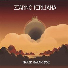 Ziarno Kirliana - Audiobook (Książka audio MP3) do pobrania w całości w archiwum ZIP