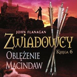 Zwiadowcy. Tom 6. Oblężenie Macindaw - Audiobook (Książka audio MP3) do pobrania w całości w archiwum ZIP