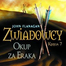 Zwiadowcy. Tom 7. Okup za Eraka - Audiobook (Książka audio MP3) do pobrania w całości w archiwum ZIP