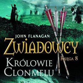 Zwiadowcy. Tom 8. Królowie Clonmelu - Audiobook (Książka audio MP3) do pobrania w całości w archiwum ZIP