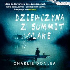 Dziewczyna z Summit Lake - Audiobook (Książka audio MP3) do pobrania w całości w archiwum ZIP