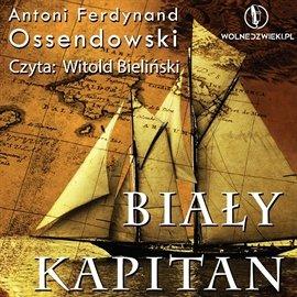 Biały Kapitan - Audiobook (Książka audio MP3) do pobrania w całości w archiwum ZIP