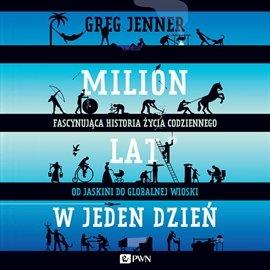 Milion lat w jeden dzień - Audiobook (Książka audio MP3) do pobrania w całości w archiwum ZIP