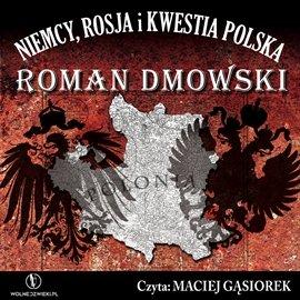Niemcy, Rosja i kwestia Polska - Audiobook (Książka audio MP3) do pobrania w całości w archiwum ZIP