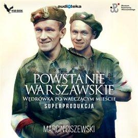 Powstanie Warszawskie. Wędrówka po walczącym mieście - Audiobook (Książka audio MP3) do pobrania w całości w archiwum ZIP
