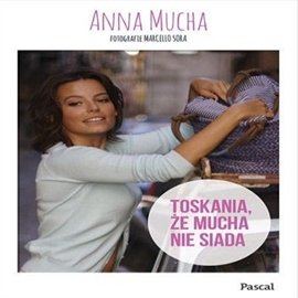 Toskania, że Mucha nie siada - Audiobook (Książka audio MP3) do pobrania w całości w archiwum ZIP