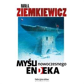 Myśli nowoczesnego endeka - Audiobook (Książka audio MP3) do pobrania w całości w archiwum ZIP