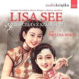 Dziewczęta z Szanghaju - Audiobook (Książka audio MP3) do pobrania w całości w archiwum ZIP