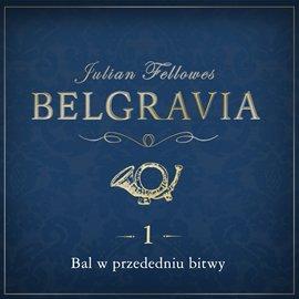 Belgravia. Odcinek 1 - Audiobook (Książka audio MP3) do pobrania w całości w archiwum ZIP