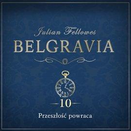 Belgravia. Odcinek 10 - Audiobook (Książka audio MP3) do pobrania w całości w archiwum ZIP
