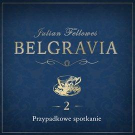 Belgravia. Odcinek 2 - Audiobook (Książka audio MP3) do pobrania w całości w archiwum ZIP