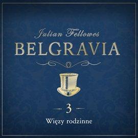 Belgravia. Odcinek 3 - Audiobook (Książka audio MP3) do pobrania w całości w archiwum ZIP