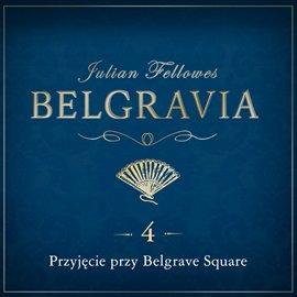 Belgravia. Odcinek 4 - Audiobook (Książka audio MP3) do pobrania w całości w archiwum ZIP
