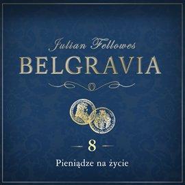 Belgravia. Odcinek 8 - Audiobook (Książka audio MP3) do pobrania w całości w archiwum ZIP