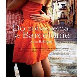 Do zobaczenia w Barcelonie - Audiobook (Książka audio MP3) do pobrania w całości w archiwum ZIP