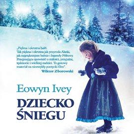 Dziecko śniegu - Audiobook (Książka audio MP3) do pobrania w całości w archiwum ZIP