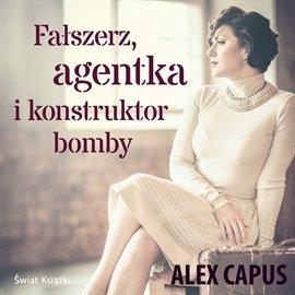 Fałszerz, agentka i konstruktor bomby - Audiobook (Książka audio MP3) do pobrania w całości w archiwum ZIP