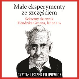 Małe eksperymenty ze szczęściem. Sekretny dziennik Hendrika Groena, lat 83 i 1/4 - Audiobook (Książka audio MP3) do pobrania w całości w archiwum ZIP