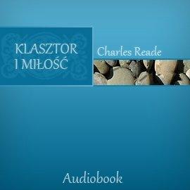 Klasztor i miłość - Audiobook (Książka audio MP3) do pobrania w całości w archiwum ZIP