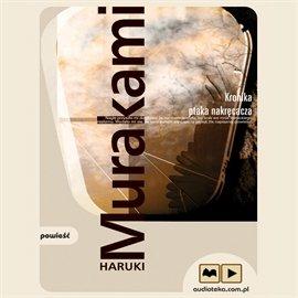 Kronika ptaka nakręcacza - Audiobook (Książka audio MP3) do pobrania w całości w archiwum ZIP