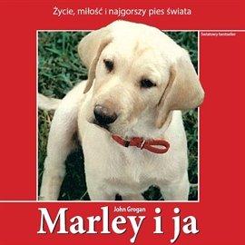 Marley i ja - Audiobook (Książka audio MP3) do pobrania w całości w archiwum ZIP