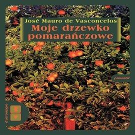 Moje drzewko pomarańczowe - Audiobook (Książka audio MP3) do pobrania w całości w archiwum ZIP