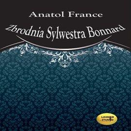 Zbrodnia Sylwestra Bonnard - Audiobook (Książka audio MP3) do pobrania w całości w archiwum ZIP