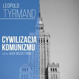 Cywilizacja komunizmu - Audiobook (Książka audio MP3) do pobrania w całości w archiwum ZIP