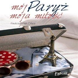 Mój Paryż, moja miłość - Audiobook (Książka audio MP3) do pobrania w całości w archiwum ZIP