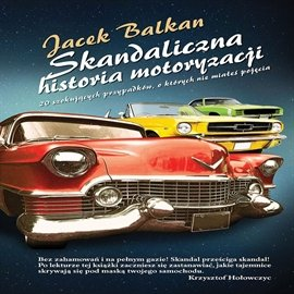 Skandaliczna historia motoryzacji - Audiobook (Książka audio MP3) do pobrania w całości w archiwum ZIP