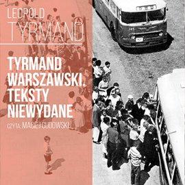 Tyrmand warszawski. Teksty niewydane - Audiobook (Książka audio MP3) do pobrania w całości w archiwum ZIP