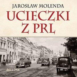 Ucieczki z PRL - Audiobook (Książka audio MP3) do pobrania w całości w archiwum ZIP