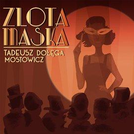 Złota maska - Audiobook (Książka audio MP3) do pobrania w całości w archiwum ZIP