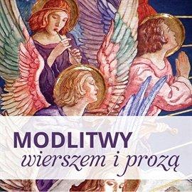 Modlitwy wierszem i prozą - Audiobook (Książka audio MP3) do pobrania w całości w archiwum ZIP