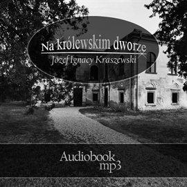Na krolewskim dworze - Audiobook (Książka audio MP3) do pobrania w całości w archiwum ZIP