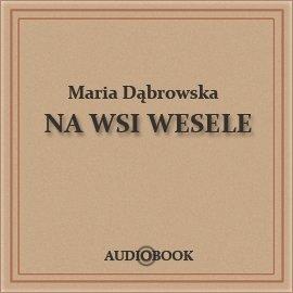 Na wsi wesele - Audiobook (Książka audio MP3) do pobrania w całości w archiwum ZIP