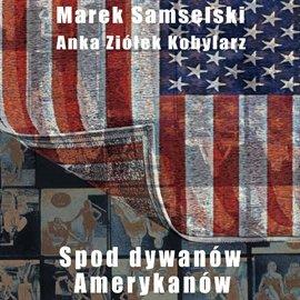 Spod dywanów Amerykanów - Audiobook (Książka audio MP3) do pobrania w całości w archiwum ZIP