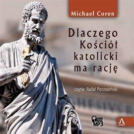Dlaczego Kościół katolicki ma rację - Audiobook (Książka audio MP3) do pobrania w całości w archiwum ZIP