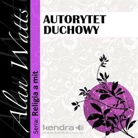 Autorytet duchowy - Audiobook (Książka audio MP3) do pobrania w całości w archiwum ZIP