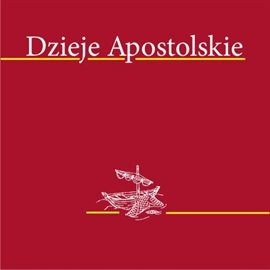 Dzieje apostolskie - Audiobook (Książka audio MP3) do pobrania w całości w archiwum ZIP