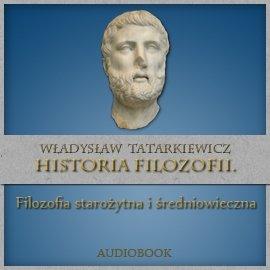 Historia filozofii. Filozofia starożytna i średniowieczna. Tom I - Audiobook (Książka audio MP3) do pobrania w całości w archiwum ZIP