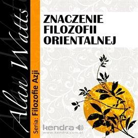 Znaczenie filozofii orientalnej - Audiobook (Książka audio MP3) do pobrania w całości w archiwum ZIP