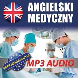 Angielski medyczny - Audiobook (Książka audio MP3) do pobrania w całości w archiwum ZIP
