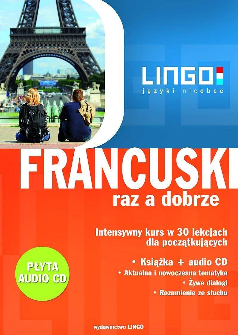 Francuski raz a dobrze. Intensywny kurs w 30 lekcjach - Ebook (Książka PDF) do pobrania w formacie PDF