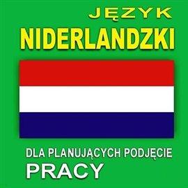 Język niderlandzki dla planujących podjęcie pracy - Audiobook (Książka audio MP3) do pobrania w całości w archiwum ZIP