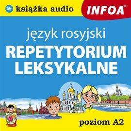 Repetytorium leksykalne – język rosyjski (A2) - Audiobook (Książka audio MP3) do pobrania w całości w archiwum ZIP