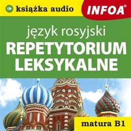 Repetytorium leksykalne – język rosyjski - Audiobook (Książka audio MP3) do pobrania w całości w archiwum ZIP